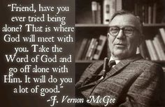 J. Vernon McGee on spending time alone with God.