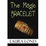 The Magic Bracelet (A Short Story) (Kindle Edition)By Laura Lond