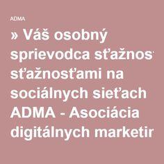 » Váš osobný sprievodca sťažnosťami na sociálnych sieťach ADMA - Asociácia digitálnych marketingových agentúr