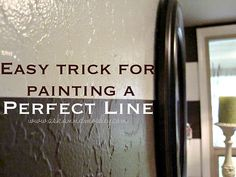 How to Paint a Straight Line (A Perfect Line) - Ask Anna Straight lines are a pet peeve of mine too.  I have painted more walls than I care to remember (we moved a lot!)This idea is BRILLIANT! Is a link at this site for a video of the process in addition to the picture tutorial .