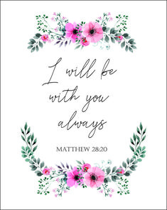 Bible Verse Free Printable - I will be with you always - *Freebie* Printables for When You're Struggling - little blonde mom Printable Bible Verses, Bible Verse Signs, Bible Verse For Stress, Bible Verses For Mothers, Bible Verses About Peace, Bible Verses About Anxiety, Baby Bible Quotes, Bible Wuotes, Bible Verses Quotes
