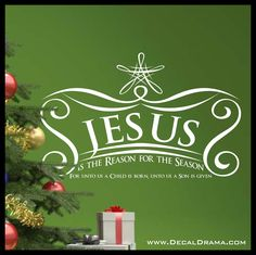 """Christmas, JESUS is the Reason for the Season: For Unto Us a Child is Born, Vinyl Wall Decal. JESUS is the Reason for the Season For Unto Us a Child is Born, A Son is Given, with Calligraphy Flourishes, Isaiah scripture, from Handel's Messiah, wall decal: approximately 22""""w x 13-3/4""""h (55cm x 35cm). ★★★ This order is for the vinyl wall decal only. ★★★ Please CHOOSE you vinyl color from the pull-down menu (check the last picture for our 20 color options).★★★ Picture size varies to show the..."""
