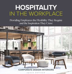 Hospitality in the Workplace Commercial Office Space, Lounge Areas, Corporate Design, The Office, Hospitality, Workplace, Flexibility, Third, Cozy