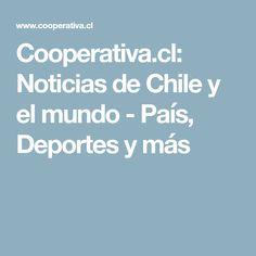 Cooperativa.cl: Noticias de Chile y el mundo - País, Deportes y más