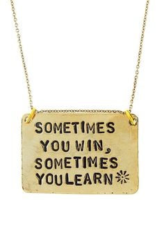 """""""Sometimes You Learn"""" Necklace Words Quotes, Wise Words, Me Quotes, Sayings, Great Quotes, Inspirational Quotes, Quotable Quotes, Happy Thoughts, Inspire Me"""