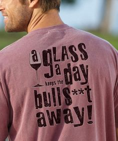 Glass a Day - Wine-Dyed Crew Neck T-Shirt Dye T Shirt, Neck T Shirt, Crazy Shirts, Crew Neck, Wine, Tees, Glass, T Shirts, Drinkware