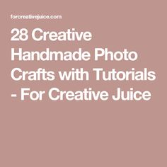 28 Creative Handmade Photo Crafts with Tutorials - For Creative Juice