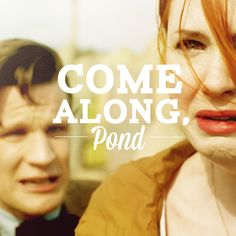 Come along Pond. Saddest Doctor who scene ever. I just watched the clip on Youtube. Nearly cried and I think I'll be depressed for a while...