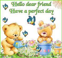 Hello Dear Friend ❤️ Have a perfect day ❤️ Annie Bluebird x x o o Good Morning Friends Images, Happy Good Morning Quotes, Good Morning Sister, Morning Greetings Quotes, Good Morning Gif, Good Morning Messages, Morning Wish, Hello Friends Images, Good Night Gif