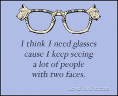 I think I need glasses quotes quote life inspirational wisdom funny quotes lesson fake humor fake people quotes about being fake