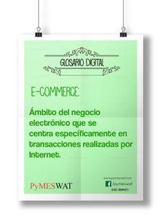 #GlosarioDigital E-commerce: ámbito del negocio electrónico que se centra específicamente en transacciones realizadas por Internet. (Fuente: iabspain.net) #Marketing #Glosario