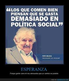 Pepe Mujica - Porque gente como él nos demuestra que un cambio es posible