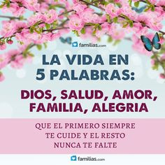 La vida en 5 palabras: Dios, salud, amor, familia y alegría