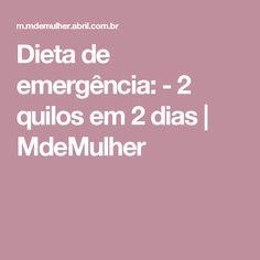Dieta de emergência: - 2 quilos em 2 dias   MdeMulher