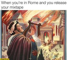 when-youre-in-rome-and-you-release-your-mixtape.jpg (735×661)