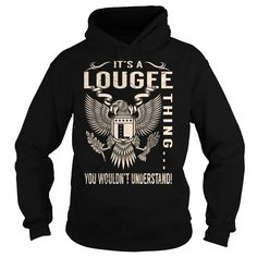 Its a LOUGEE Thing You Wouldnt Understand - Last Name, Surname T-Shirt (Eagle)