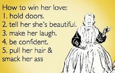And kiss her in elevators