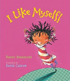 I Like Myself by Karen Beaumont, illustrated by David Catrow