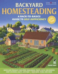 Backyard Homesteading: A Back-to-Basics Guide to Self-Sufficiency by David Toht