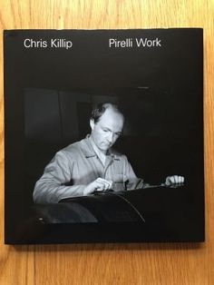 Pirelli Work - Killip, Chris  Steidl, 2015 edition in new condition, flat signed by Chris Killip to title page, no markings this is a brand new book, please see pics, jacket in removable protective sleeve, any questions please get in touch.