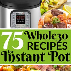 75 Compliant Recipes for the Instant Pot -- includes chicken, beef, and pork main dishes, side dishes, and soups! (healthy recipes for dinner whole Paleo Recipes, Dinner Recipes, Cooking Recipes, Paleo Dinner, Budget Recipes, Simple Recipes, Hot Pot Recipes, Taco Soup Recipes, Healthy Recipes For Two