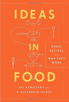 Ideas in Food: Great Recipes and Why They Work: Aki Kamozawa, H. Alexander Talbot: 9780307717405: AmazonSmile: Books
