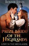 Free Kindle Book -  [Romance][Free] Historical Romance: Prize Bride Of The Highlands: Loch, Scottish, Historical, Fantasy, Highlander, Bad Boy, Prince, Nobility (Love In The Highlands) Check more at http://www.free-kindle-books-4u.com/romancefree-historical-romance-prize-bride-of-the-highlands-loch-scottish-historical-fantasy-highlander-bad-boy-prince-nobility-love-in-the-highlands/