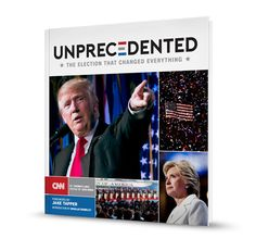 Pre-order Unprecedented: The Election That Changed Everything, the first-ever book from CNN Politics. Packed with exclusive, stunning photography and new, revelatory reporting from the front lines, Unprecedented will detail the most exciting election of all time in the way that only CNN can.