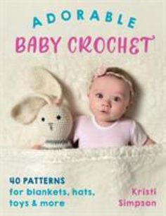 Blankets, sweaters, booties, hats, toys, and so much more make this book of 40 easy and oh-so-cute baby essentials the only one you'll need for crocheting for the babies in your life. There are patterns for girls and boys, and many that will work for either based on color choices. Crochet Baby Bonnet, Crochet Baby Beanie, Booties Crochet, Crochet Baby Shoes, Crochet Bear, Baby Blanket Crochet, Baby Booties, Crochet Blankets, Crochet Animals