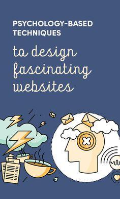 7 Psychology-Based Techniques To Design Fascinating Websites