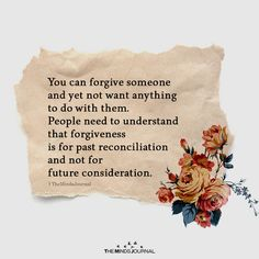 You can forgive someone and yet not want anything to do with them. People need to understand that forgiveness Compassion Quotes, Forgiveness Quotes, Kindness Quotes, Intuition Quotes, Kindness Matters, Dream Quotes, Real Talk Quotes, True Quotes, Cherish Quotes