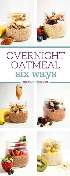 Easy Overnight Oatmeal Recipes | 6 Flavor Combinations