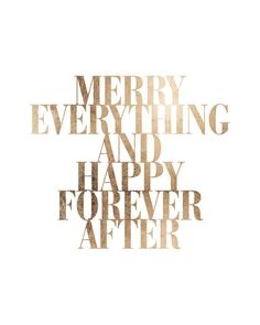 Merry Everything Happy Forever After Minimalistic Typographic Black Gold Foil Leaf Quote Poster Prints Printable Wall Decor Art Xmas Wishes