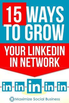 15 Ways to Grow Your LinkedIn Network #linkedin #socialmedia