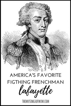 About the Marquis de Lafayette, America's Favorite Fighting Frenchman from Hamilton (via The Musings of Mum) - great homeschooling learning guide/unit study Geography For Kids, History Projects, Teaching History, Founding Fathers, Early American, World History, American History, The Unit, Hamilton