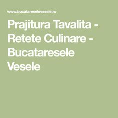 Prajitura Tavalita - Retete Culinare - Bucataresele Vesele