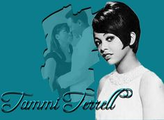 Tammi Terrel we lost you at age 24. Started singing with Marvin Gaye