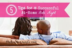 The Teacher's Wife: 5 Tips for a Successful At-Home Date Night
