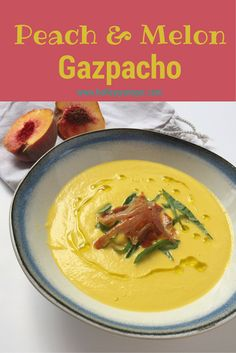 Turn fresh summer produce into a simple lunch or appetizer: Peach and Melon Gazpacho by Holley Grainger Nutrition