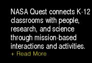 NASA Quest offers a wide range of FREE online tools and resources for teachers, students, parents and others including Web and print lesson plans, educator guides and workbooks ...