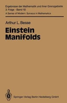 Einstein manifolds : with 22 figures / Arthur L. Besse