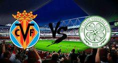 Prediksi Skor Villarreal vs Celtic 4 September 2014. Prediksi Skor Villarreal vs Celtic. Prediksi Villarreal vs Celtic, Bursa Taruhan Bola Villarreal vs Celtic