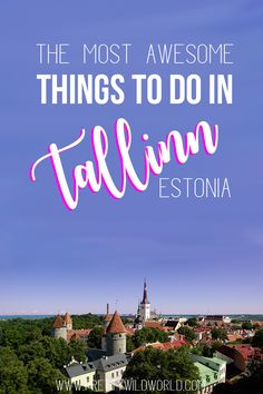 Things to do in Tallinn | Must see places in Tallinn Estonia | Guide to Tallinn | Travel to Tallinn | Tallinn Estonia travel | Underrated countries in Europe | Where to go in Europe | Tallinn Estonia Itinerary | Travel bucketlist