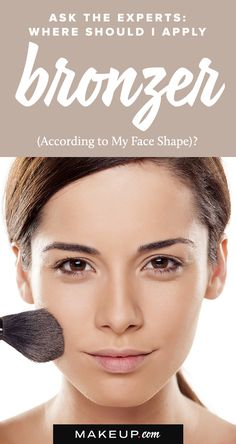 Bronzer is THE must-have makeup product of the moment in the beauty world, but it's not always clear where you should be using it.  Check out these easy-yet-essential tips on where to apply bronzer, according to your face shape.