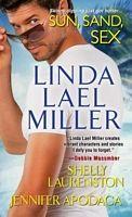 Sun, Sand, Sex - Linda Lael Miller, Shelly Laurenston, Jennifer Apodaca (Kensington - Apr 2013)