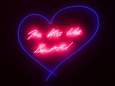 Tracey Emin - The Kiss Was Beautiful, Neon 135 x 120 cm Museum Of Contemporary Art, Modern Art, Kylie Jenner Room, Nyc Studio Apartments, Tracey Emin, Art Basel Miami, Neon Nights, Aesthetic Words, Art For Art Sake