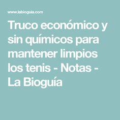Truco económico y sin químicos para mantener limpios los tenis - Notas - La Bioguía