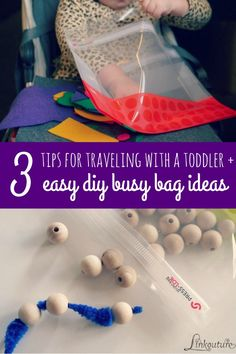 Traveling with a toddler seem daunting? Make it fun for all with these 3 tips + 3 simple DIY busy bags you can make yourself!