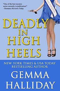 Deadly in High Heels: High Heels Mysteries #9 by Gemma Halliday, http://www.amazon.com/dp/B00MNTO4H6/ref=cm_sw_r_pi_dp_.VK4ub1AXDZ3C