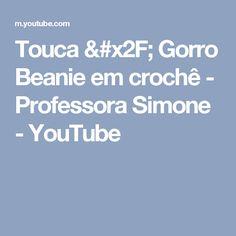 Touca / Gorro Beanie em crochê - Professora Simone - YouTube